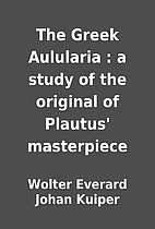 The Greek Aulularia : a study of the…