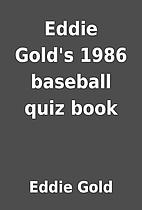Eddie Gold's 1986 baseball quiz book by…
