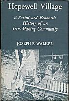 Hopewell Village by Joseph E. Walker