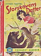 Storskovens Datter by Johanne Mørkhøj