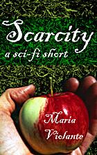 Scarcity by Maria Violante