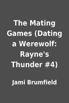 The Mating Games (Dating a Werewolf: Rayne's…