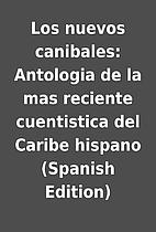 Los nuevos canibales: Antologia de la mas…