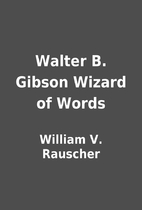 Walter B. Gibson Wizard of Words by William…