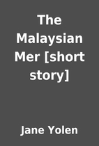 The Malaysian Mer [short story] by Jane…