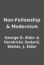 Non-Fellowship & Modernism by George D.…