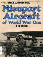 Nieuport aircraft of World War One by J. M.…