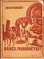 Dancu marionetoj! by Julio Baghy