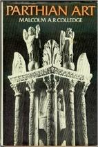 Parthian art by Malcolm A. R. Colledge