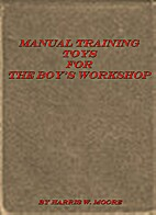 Manual Training Toys for the Boy's Workshop…