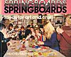 Springboards: Ideas for Art and Craft by…