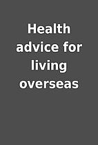 Health advice for living overseas