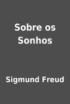 Sobre os Sonhos by Sigmund Freud