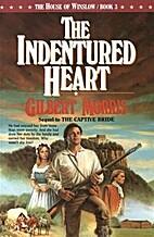 The Indentured Heart / The Gentle Rebel…