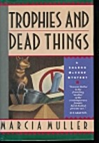 Trophies and Dead Things by Marcia Muller