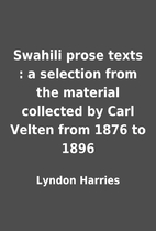 Swahili prose texts : a selection from the…