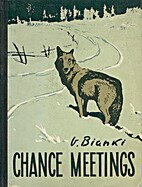 Chance Meetings: Short Stories by V. Bianki