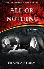 All Or Nothing (Part 1) (The Bleeding Love…