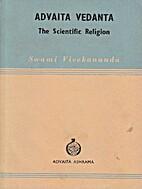 Advaita Vedanta: The Scientific Religion by…