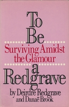 To be a Redgrave : surviving amidst the…