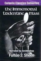 The Immemorial Tridentine Mass by Fulton J.…