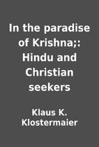 In the paradise of Krishna;: Hindu and…