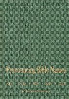 Pronouncing Bible Names by W. Murray…