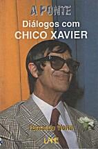Ponte (A) - Diálogos com Chico Xavier by…