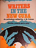 Writers in the new Cuba: an anthology by J.…