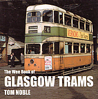 The Wee Book of Glasgow Trams by Tom Noble