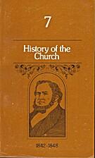 History of the Church: Period II, Vol. 7:…