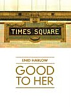 Good to Her by Enid Harlow