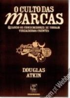 O Culto das Marcas by Douglas Atkin