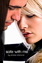 Safe With Me (Safe with Me, #1) by Shaina…