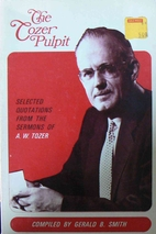 The Tozer Pulpit by Gerald B. Smith
