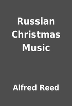 Russian Christmas Music by Alfred Reed
