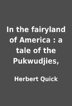 In the fairyland of America : a tale of the…