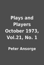 Plays and Players October 1973, Vol.21, No.…