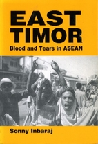 East Timor : blood and tears in Asean by…