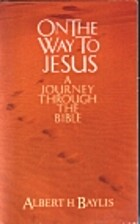 On the Way to Jesus: A Journey Through the…