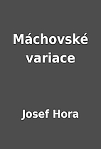 Máchovské variace by Josef Hora