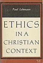 Ethics in a Christian context by Paul Louis…