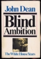 Blind Ambition: The White House Years by…