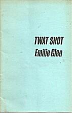 Twat shot by Emilie Glen