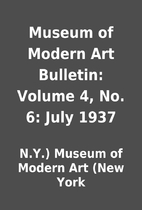 Museum of Modern Art Bulletin: Volume 4, No.…