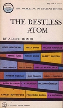 The restless atom; [the awakening of nuclear…