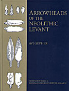 Arrowheads of the Neolithic Levant: A…