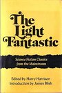 The Light Fantastic: Science Fiction Classics from the Mainstream. - Harry Harrison, Comp.
