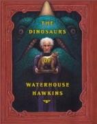 The Dinosaurs of Waterhouse Hawkins by…