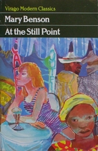 At the Still Point by Mary Benson